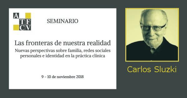 Seminario ATFCV: «Las fronteras de nuestra realidad» con Carlos Sluzki