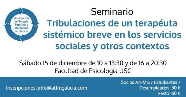 Seminario ATFMG: Tribulaciones de un terapeuta sistémico breve en los servicios sociales y otros contextos