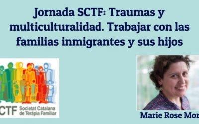 Jornada SCTF: Traumas y multiculturalidad. Trabajar con las familias inmigrantes y sus hijos