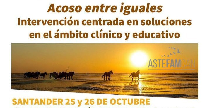 Seminario Astefamcan: Acoso entre iguales. Intervención centrada en soluciones en el ámbito cínico y educativo