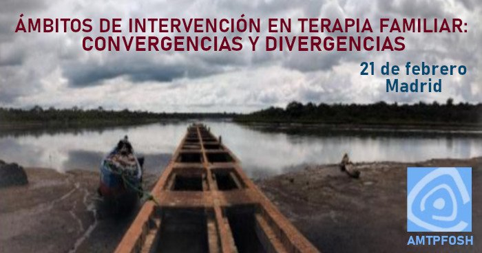 Jornada AMTPFOSH: «Ámbitos de intervención en Terapia Familiar: Convergencias y Divergencias»