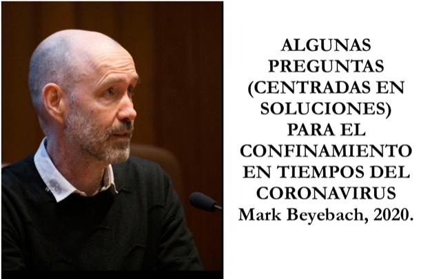 ALGUNAS PREGUNTAS (CENTRADAS EN SOLUCIONES) PARA EL CONFINAMIENTO EN  TIEMPOS DEL CORONAVIRUS . Mark Beyebach, 2020.